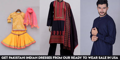 Get Pakistani Indian Dresses from our Ready to Wear Sale in USA