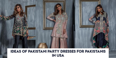 Ideas of Pakistani Party Dresses for Pakistanis in USA