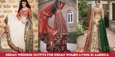 Indian Wedding Outfits for Indian Women Living in America worth buying