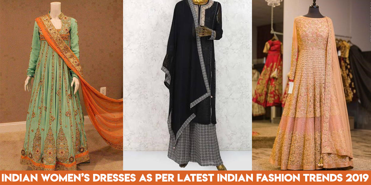 Indian Women S Dresses As Per Latest Indian Fashion Trends 2019 Nameera By Farooq