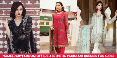 Nameerabyfarooq.com Offers Aesthetic Pakistani Dresses for Girls in America