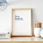 Let's Sleep In | Printable Poster - Affiche à Imprimer