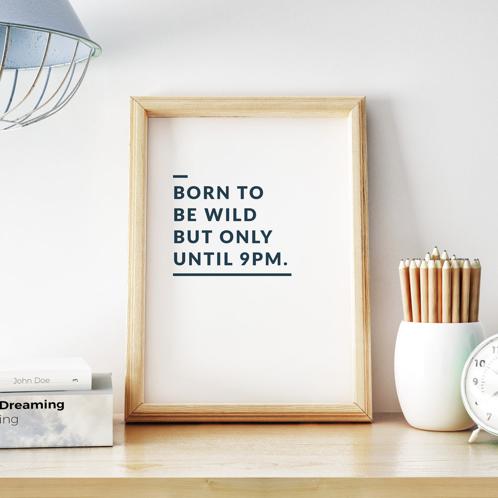 Born To Be Wild | Printable Poster - Affiche à Imprimer