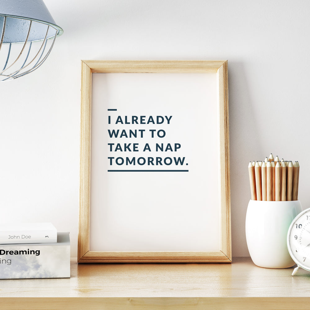 Take A Nap Tomorrow | Printable Poster - Affiche à Imprimer