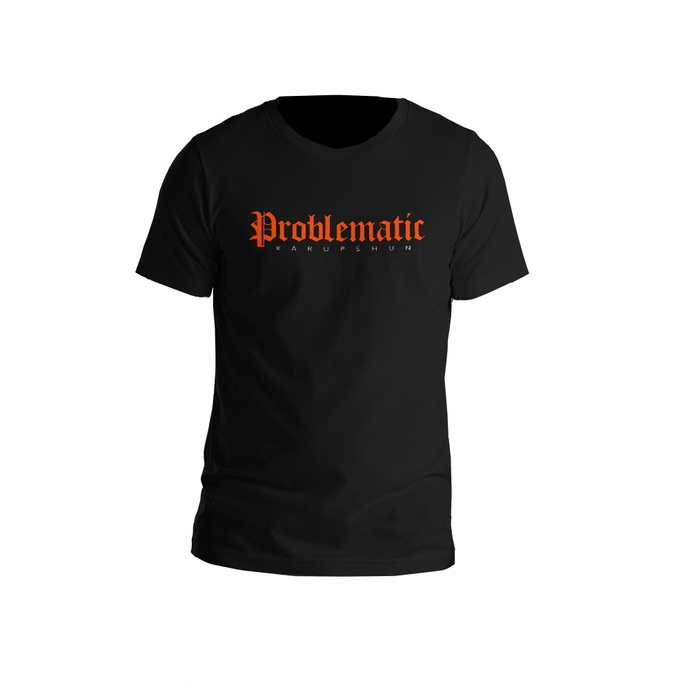 'PROBLEMATIC' T-Shirt