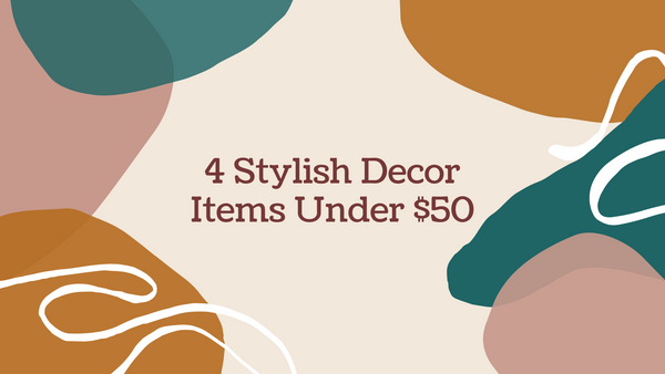4 Stylish Decor Items Under $50