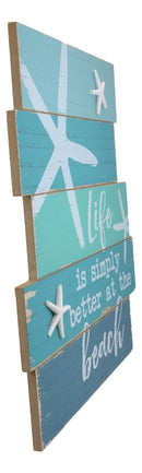 "Nautical Life Is Simply Better At The Beach Starfish Wooden Wall Decor Sign 15""H"