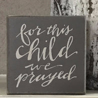 For this child we prayed wood box sign