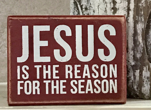 Jesus Is The Reason For The Season wood box sign