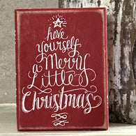 Have Yourself A Merry Little Christmas wood block sign