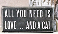 All You Need Is Love...And A Cat wood box sign