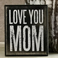 Love You Mom wood box sign