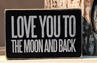 Love You To The Moon And Back wood box sign