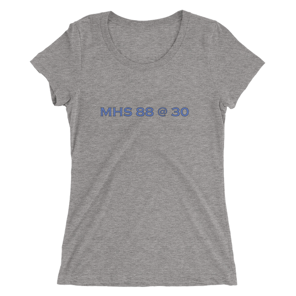 MHS88@30 - Classic Chill - Ladies' Tri-Blend short sleeve t-shirt