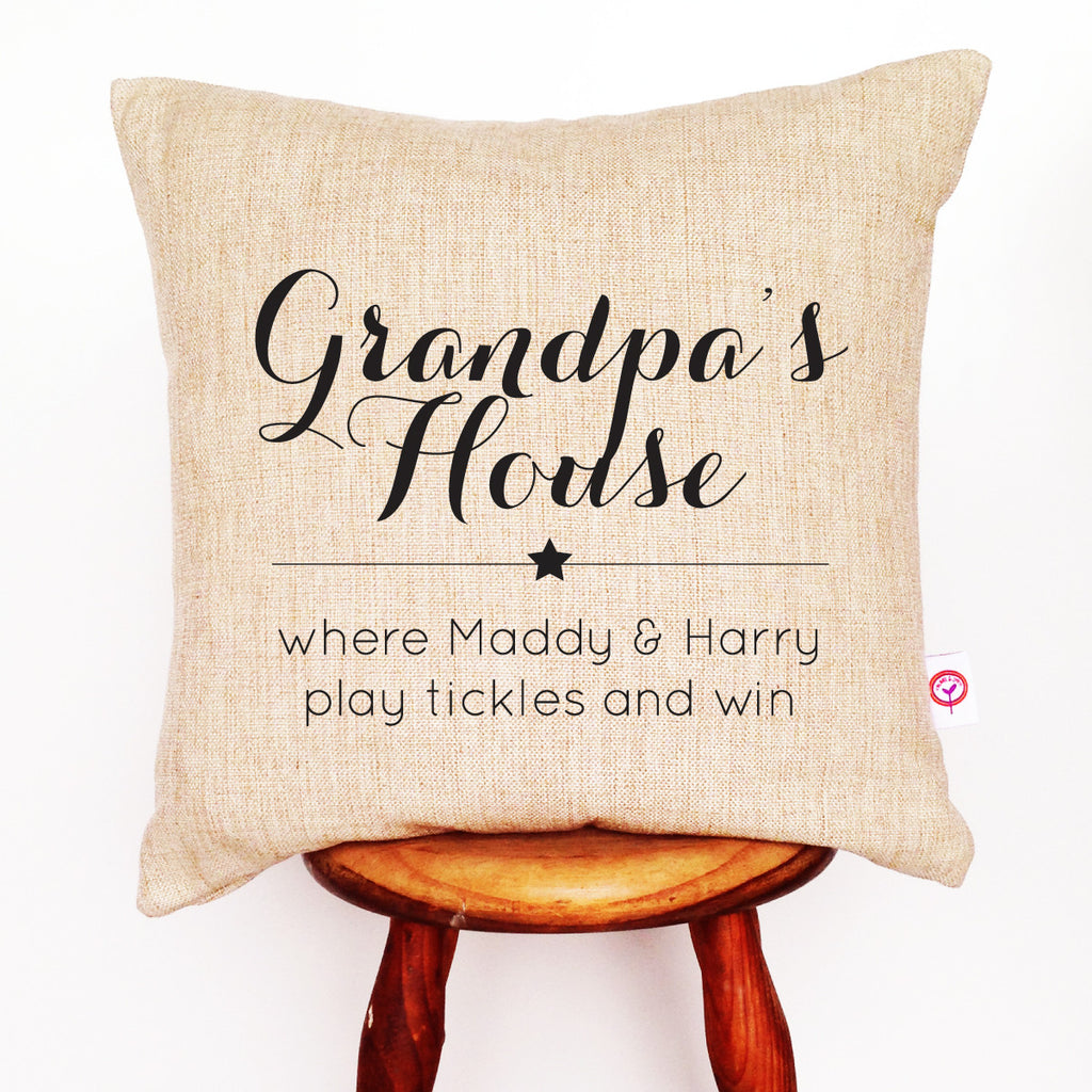 Your Personalised Cushion (Grandpa's House).jpg