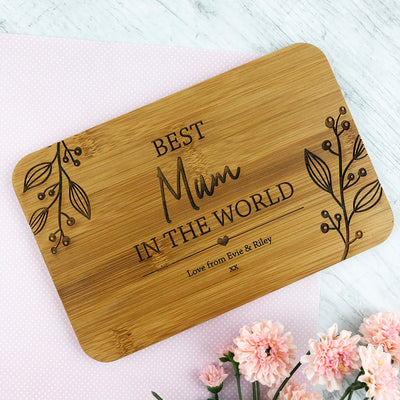 Best Mum In The World Bamboo Serving Board