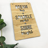 Dream Big Sparkle More Shine Bright Wall Hanging
