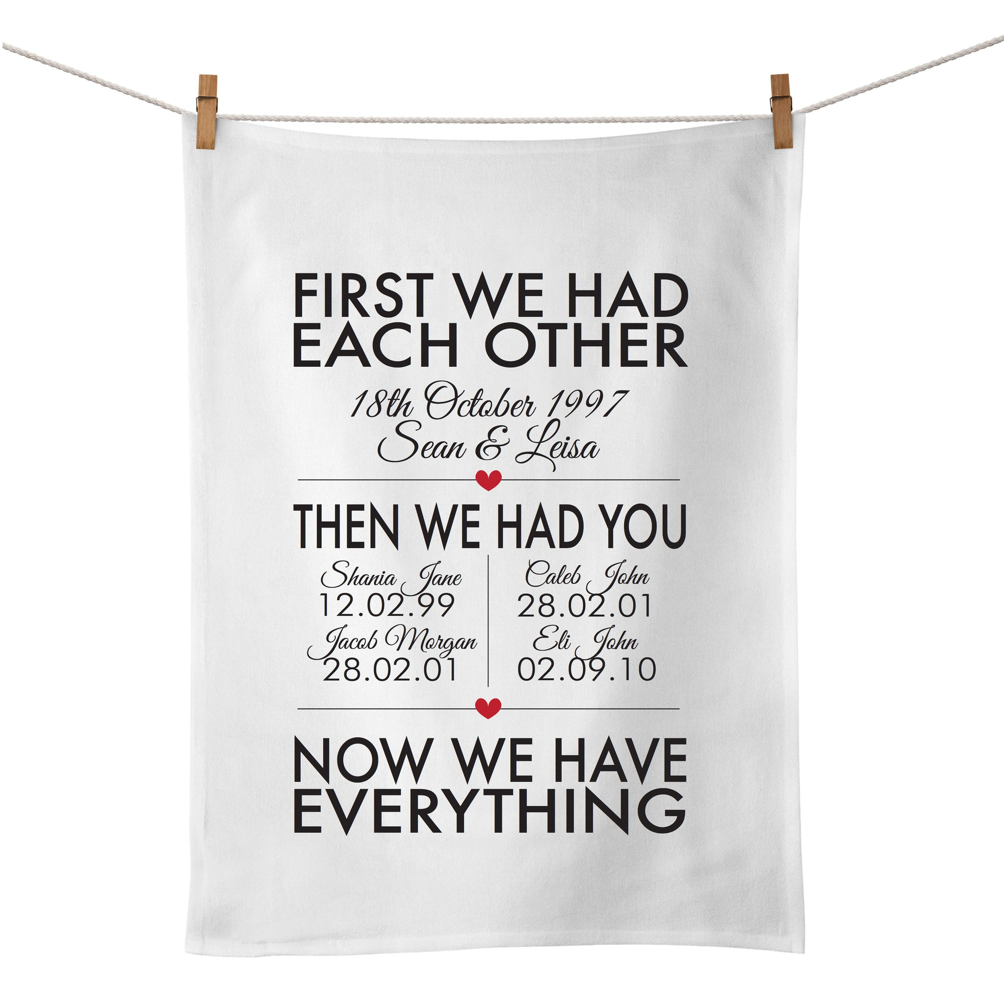 First We Had Each Other Tea Towel