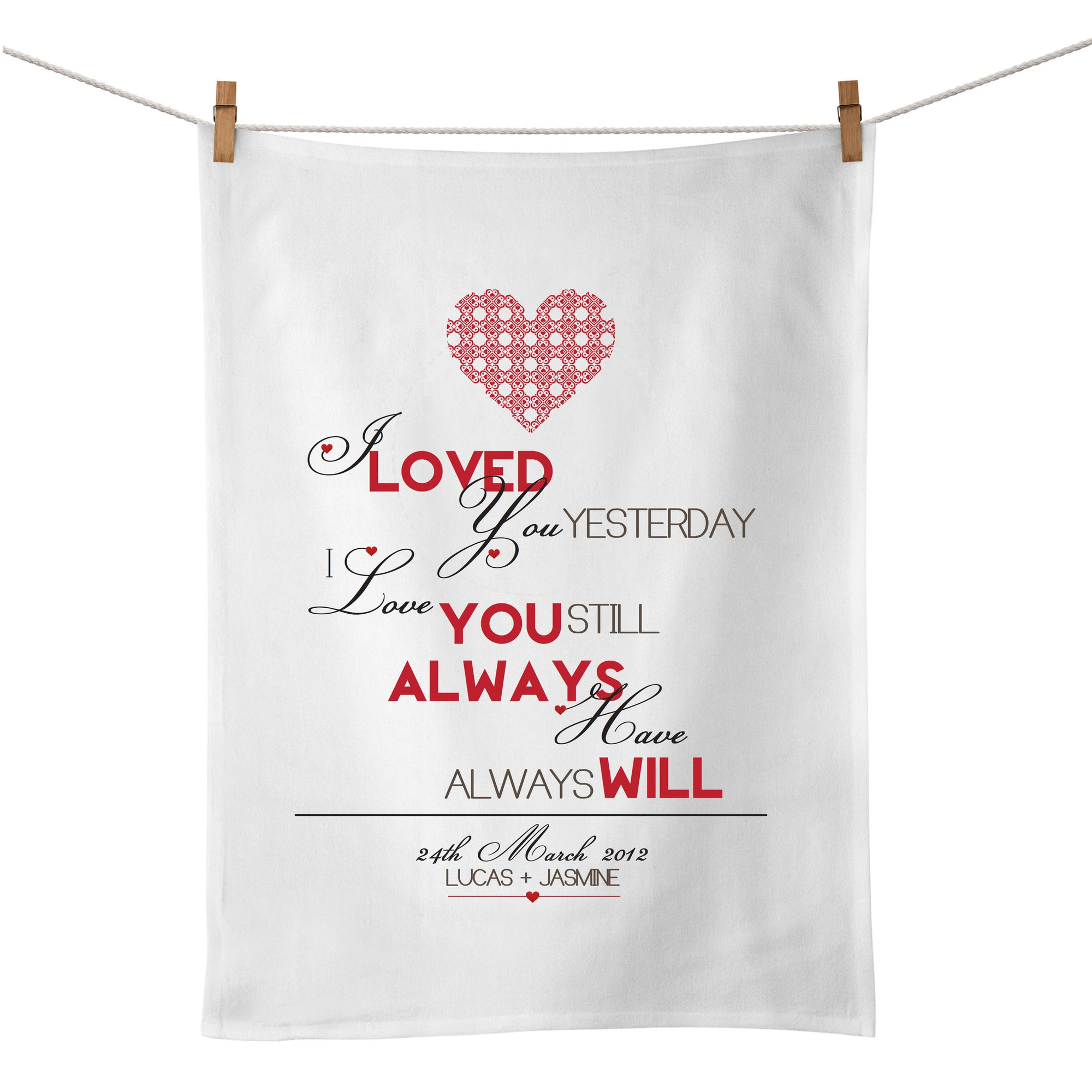 I Loved You Yesterday Tea Towel