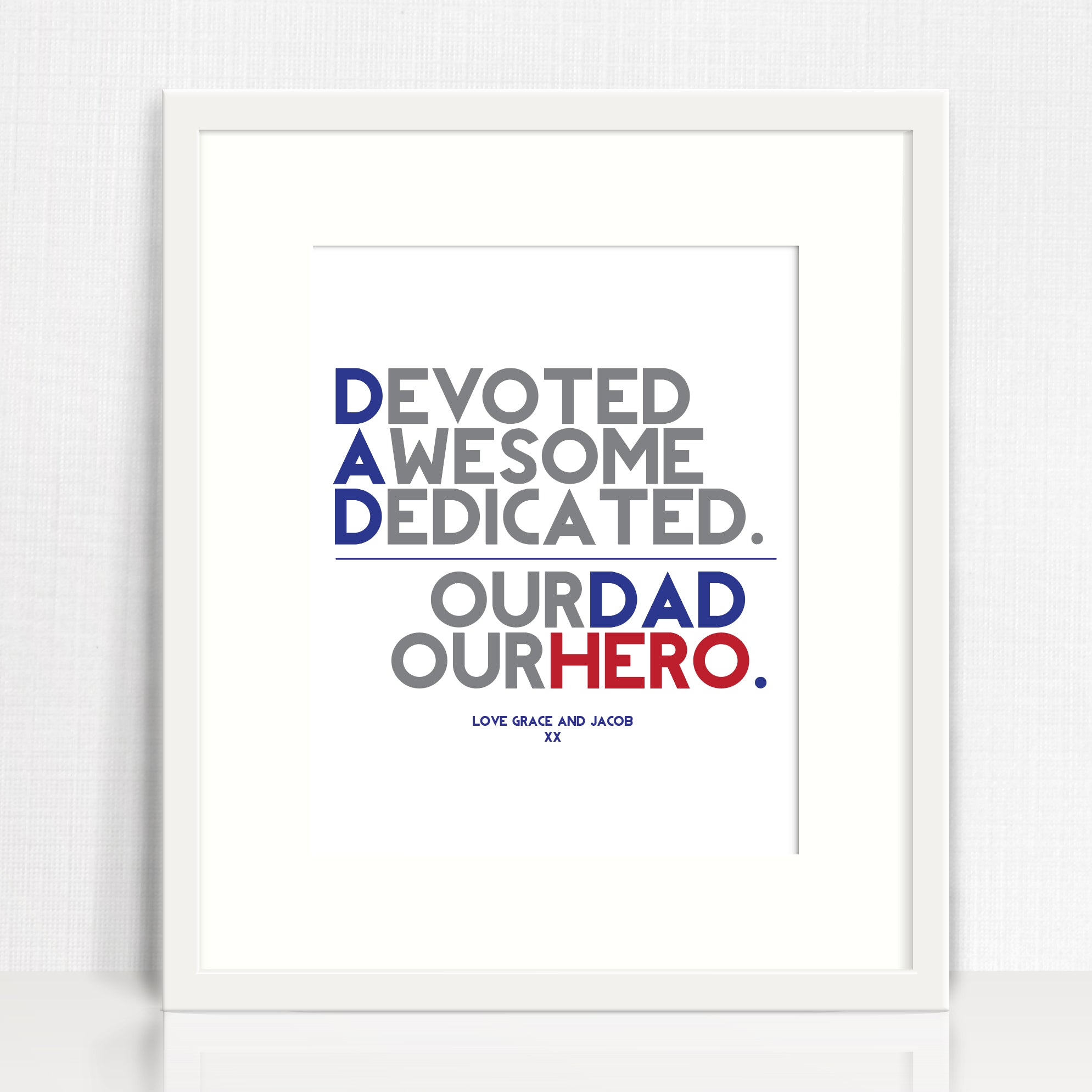 Our Dad Our Hero Print