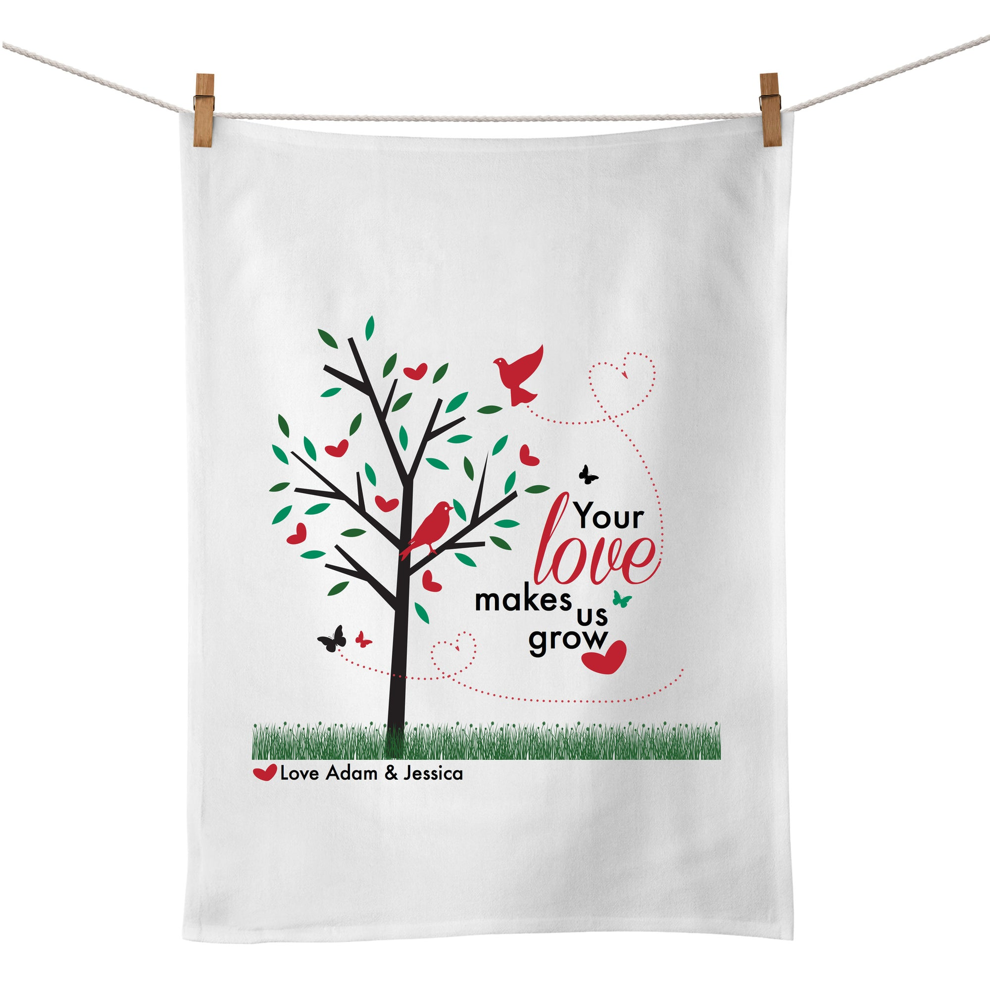 Your Love Makes Us Grow Tea Towel