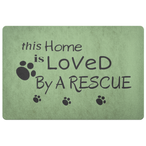 THIS HOME IS LOVED BY A RESCUE