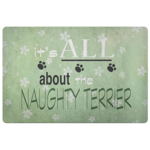 IT'S ALL ABOUT THE NAUGHTY TERRIER