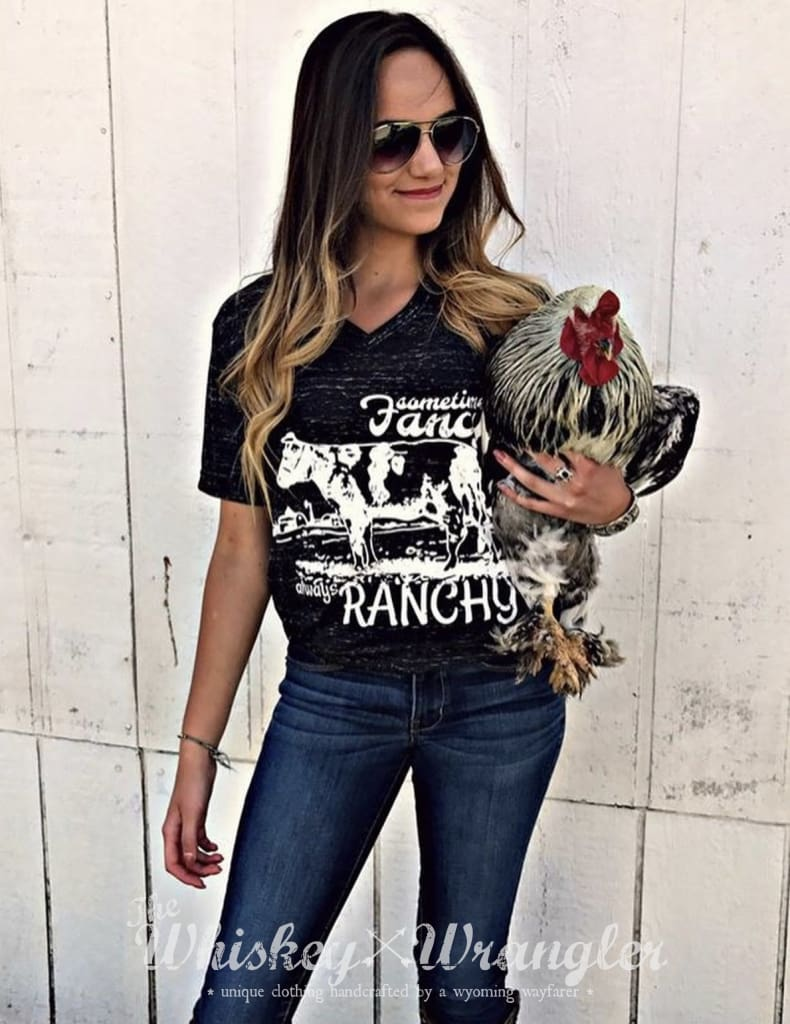 Sometimes Fancy, Always RANCHY Tee