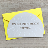 Greeting card / Over the moon for you