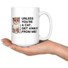 Load image into Gallery viewer, Unless You're A Cat, Get Away From Me! Mug | Muncie Arf