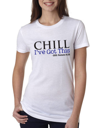 Chill I've Got This Romans 8:28 T-Shirt - Addict Apparel