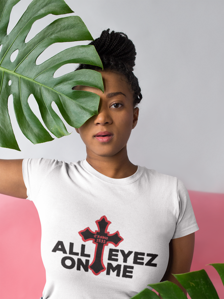 All Eyez On Me T-Shirt