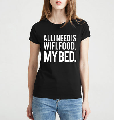 All I Need Is WiFi Food My Bed T-Shirt* - Addict Apparel
