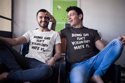 Being Gay Is Not Voluntary Hate Is T-Shirt* - Addict Apparel