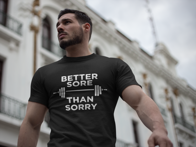 Better Sore Than Sorry T-Shirt* - Addict Apparel