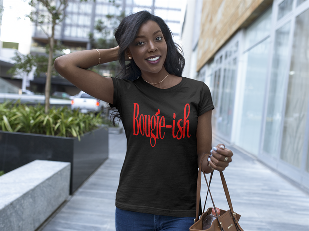 Bougie-ish T-Shirt* - Addict Apparel