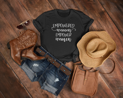 Empowered Women Empower Women T-Shirt - Addict Apparel