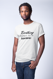 Everything Happens For A Reason T-Shirt - Addict Apparel