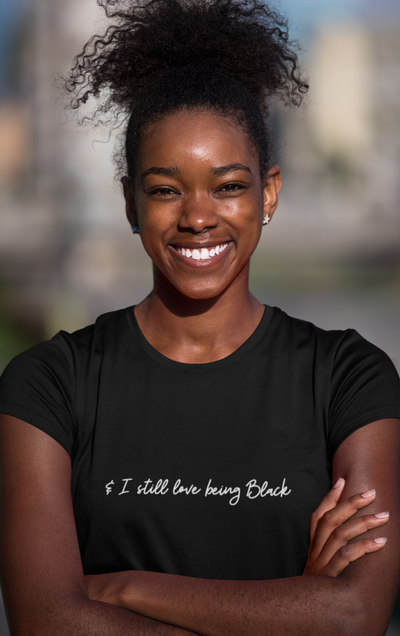& I Still Love Being Black T-Shirt* - Addict Apparel