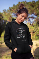 I Wish I Could But I Don't Want To (Friends TV Show) Phoebe Buffay Sweatshirt / Hoodie