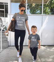 I'm Not Getting Ready Today / Me Either Parent T-Shirt Set