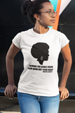 Remove The Kinks From Your Mind Not Your Hair T-Shirt