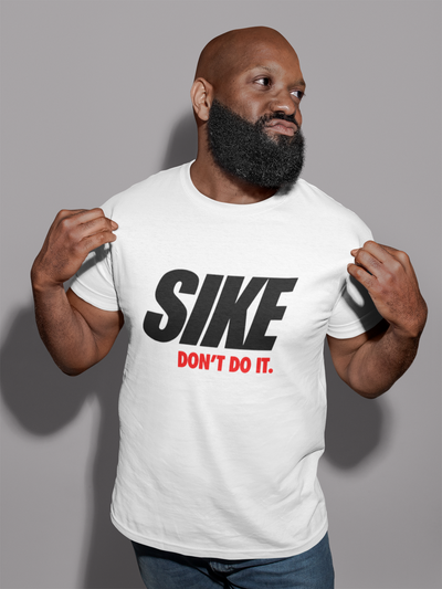 Sike Don't Do It T-Shirt* - Addict Apparel