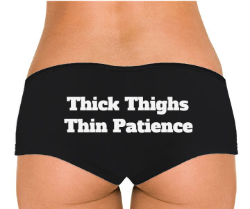Thick Thighs Thin Patience Low Rise Cheeky Boyshorts