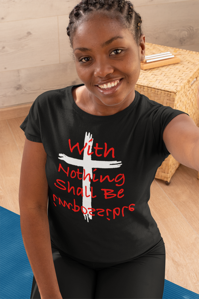With God Nothing Is Impossible T-Shirt