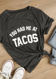 You Had Me At Tacos T-Shirt - Addict Apparel