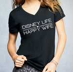 Disney Life / Happy Wife T-Shirt