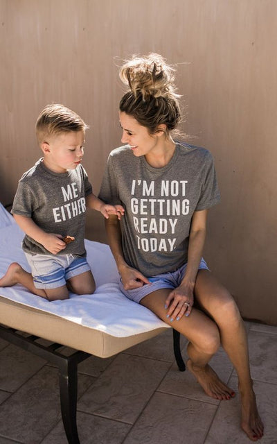 I'm Not Getting Ready Today / Me Either Parent T-Shirt Set - Addict Apparel