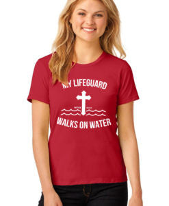 My Lifeguard Walks on Water T-Shirt - Addict Apparel