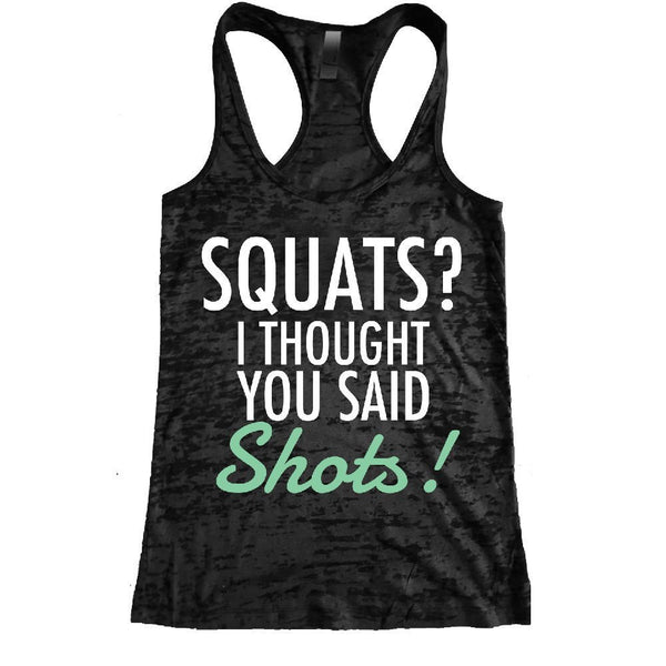 Squats? I Thought You Said Shots! Raceback Tank Top